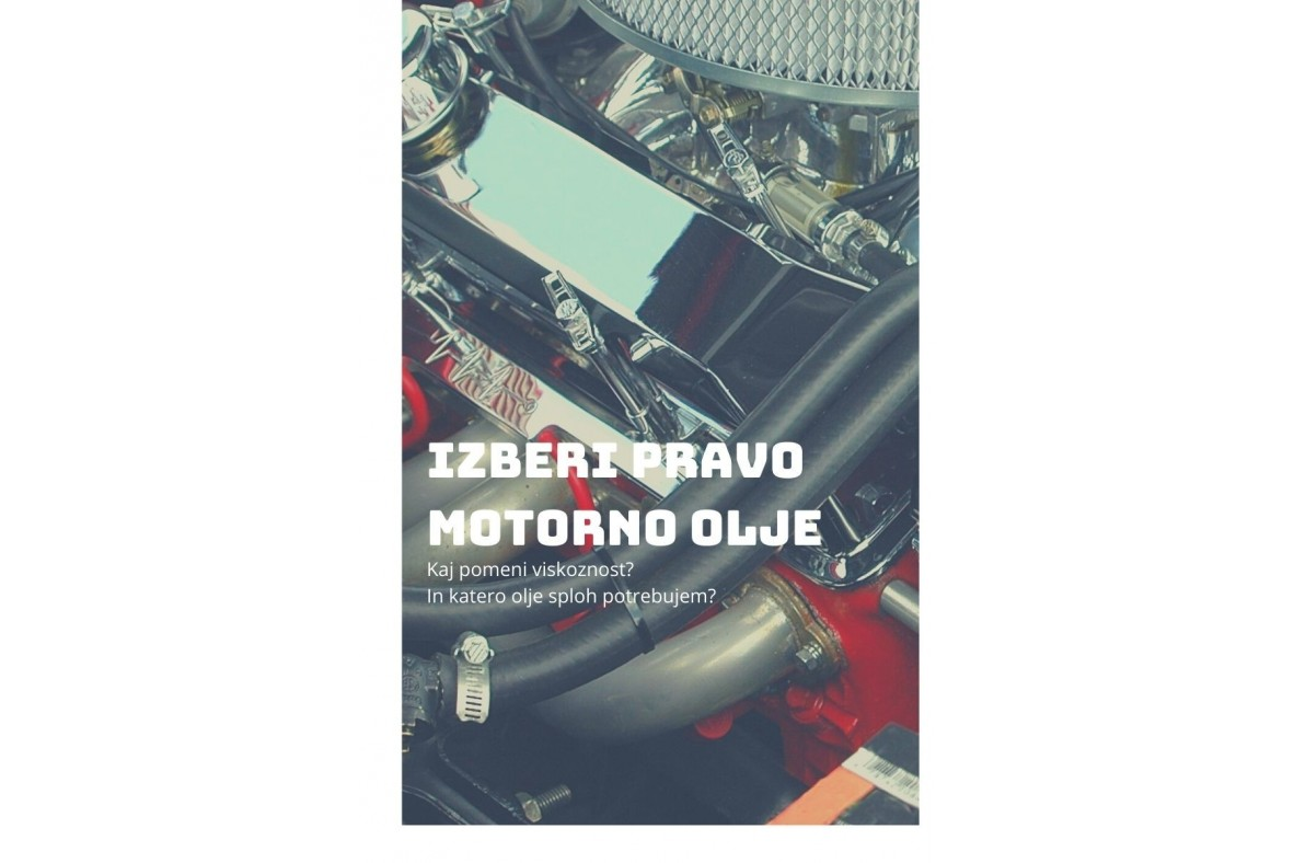 Kako izberem pravo motorno olje?
